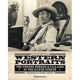 Western Portraits of Great Character Actors - The Unsung Heroes &