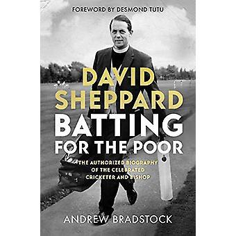 Batting för de fattiga - Den auktoriserade biografi över David Sheppard av A