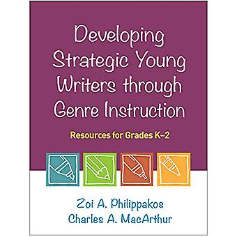 Developing Strategic Young Writers through Genre Instruction - Resourc