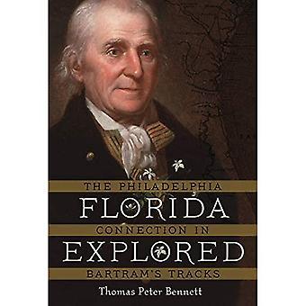 Florida Explored: The Philadelphia Connection in Bartram's Tracks