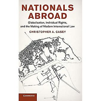 Nationals Abroad: Globalization, Individual Rights, and the Making of Modern International Law (Human Rights in History)