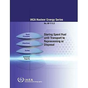 Stockage du combustible usé jusqu'au transport vers le retraitement ou l'élimination
