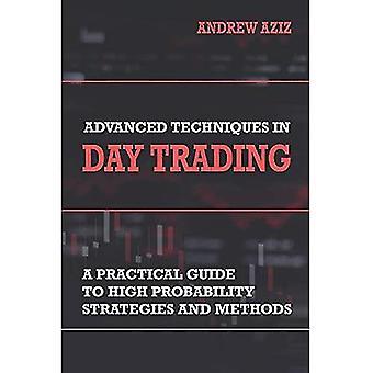 Kehittyneet tekniikat päiväkaupassa: Käytännöllinen opas korkean todennäköisyyden strategioihin ja menetelmiin (päiväkauppa)