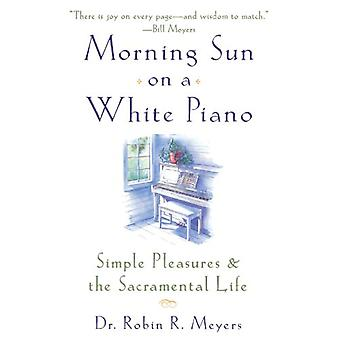 Morning Sun On A White Piano by Robin Meyers - 9780385498692 Book