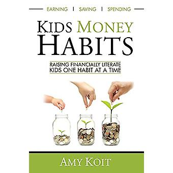 Kids Money Habits - Raising Financially Literate Kids One Habit at a T