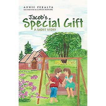 Jacob's Special Gift by Annie Peralta - 9781462410729 Book