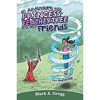 An Adventure with Princess Feathertree and Her Friends - The Beginning