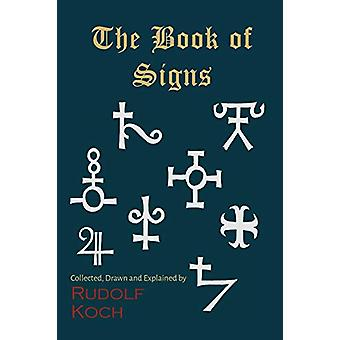 The Book of Signs by Rudolf Koch - 9781614279730 Book