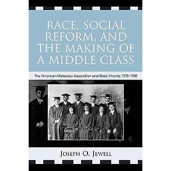 Rassensozialreform und die Entstehung einer Mittelschicht