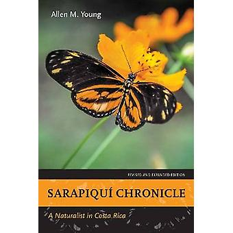Sarapiqui Chronicle by Allen M. Young
