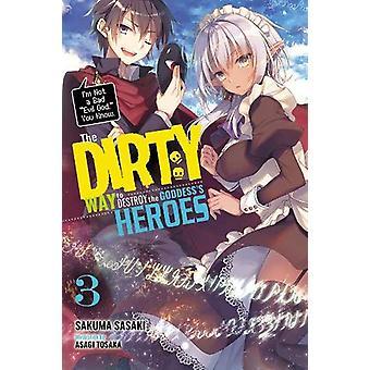 The Dirty Way to Destroy the Goddess's Heroes, Vol. 3 (light novel) de Sakuma Sasaki (Broché, 2020)