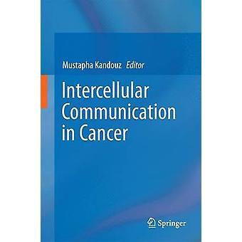 Intercellulär kommunikation i cancer - 2016 av Mustapha Kandouz - 978