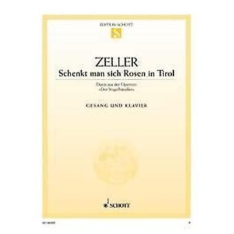 Schenkt man sich Rosen in Tirol Soprano, Tenor and Piano Zeller
