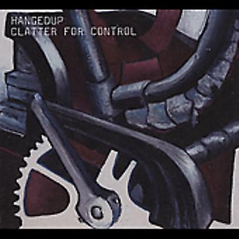 Hangedup - Clatter for Control [CD] USA import