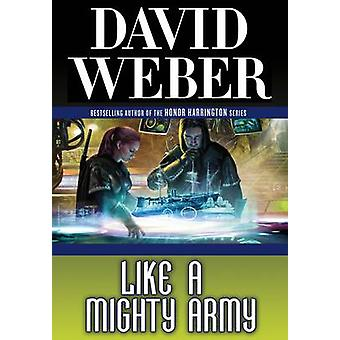 Like a Mighty Army by David Weber - 9780765321565 Book