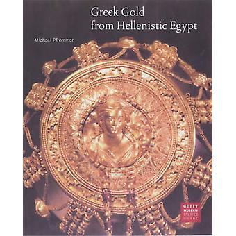 Grekiska guld från hellenistiska Egypten av Michael Pfrommer - 9780892366330