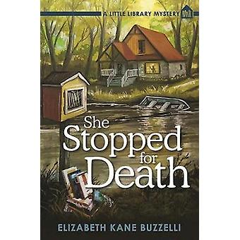She Stopped for Death - A Little Library Mystery by She Stopped for De