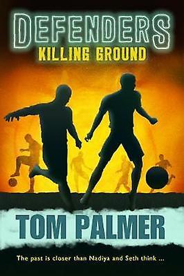 Defenders Killing Ground by Tom Palmer - 9781781127292 Book