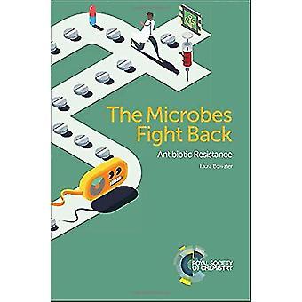 Die Mikroben wehren - Antibiotika-Resistenz von Laura Bowater - 978