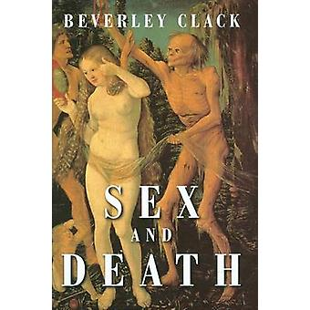 Sex and Death - A Reappraisal of Human Mortality by Beverley Clack - 9