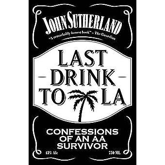 Dernier verre à LA - Confessions d'un survivant de l'AA par John Sutherland-