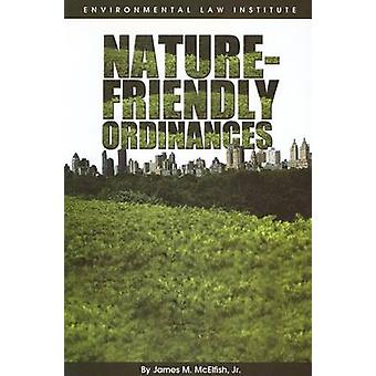 Nature Friendly Ordinances by James M. McElfish - 9781585760770 Book