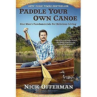 Paddlar din egen kanot: One mans grunderna för läckra levande