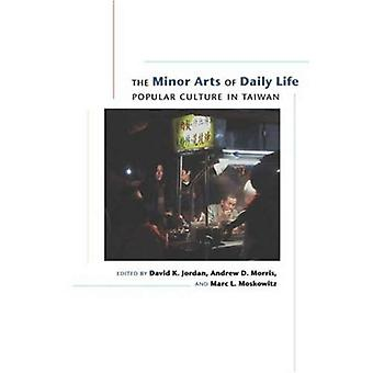The Minor Arts of Daily Life: Popular Culture in Taiwan