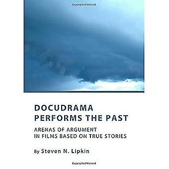 Docudrama voert het verleden: Arena's van Argument in Films gebaseerd op waargebeurde verhalen