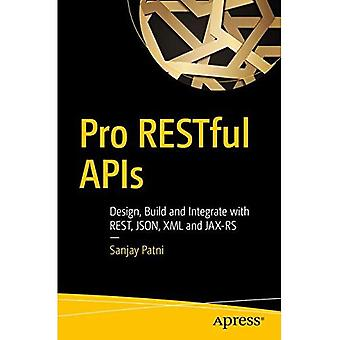 Pro Restful APIs: Design,�Build and Integrate with Rest,�JSON, XML and JAX-RS