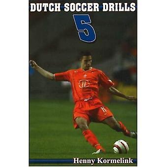 Holenderska piłka nożna wiertła: v. 5 (holenderska piłka nożna wiertła)