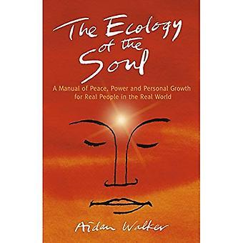 De ecologie van de ziel: een handleiding voor de vrede, macht en persoonlijke groei voor echte mensen in de echte wereld