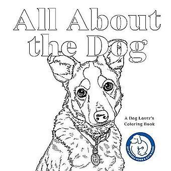 Alles over de hond: een Battersea honden en katten huis kleurboek (Paperback)