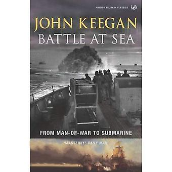 Battle at Sea: From Man-of-war to Submarine