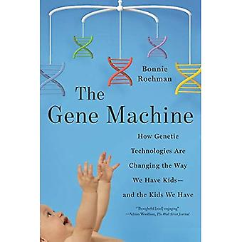 Gene kone: Miten geneettisen teknologian muuttavat tapaa, jolla olemme Kids - ja meillä on lapsia