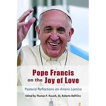 Pope Francis on the Joy of Love: Pastoral Reflections on Amoris Laetitia