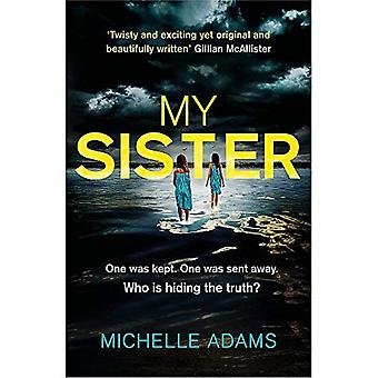 My Sister: an addictive psychological thriller with twists that grip you until� the very last page