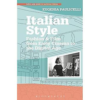 Italian Style: Fashion & Film from Early Cinema to the Digital Age (Topics and Issues in National Cinema)