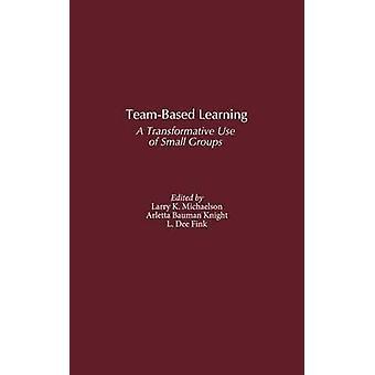 TeamBased lär sig en omvälvande användningen av små grupper av Mulcahy & D. G.