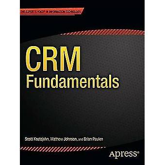 CRM Fundamentals by Kostojohn & Scott