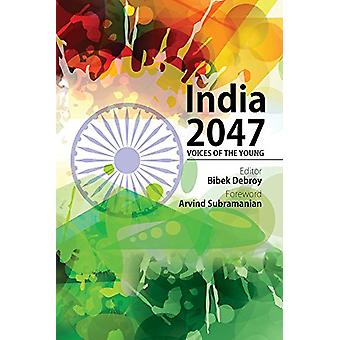 India 2047 - Voices of the Young by Bibek Debroy - 9789332703902 Book