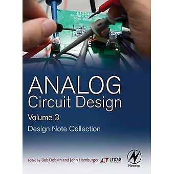 Analog Circuit Design Volume Three by Dobkin & Bob