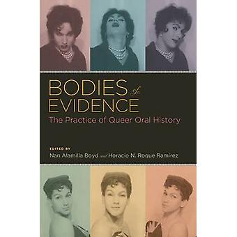 Bodies of Evidence by Edited by Nan Alamilla Boyd & Edited by Horacio N Roque Ramirez