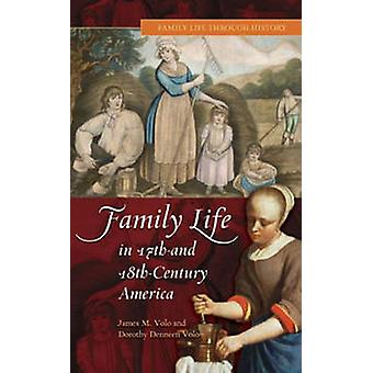 Family Life in 17th And 18thCentury America by Volo & James M.