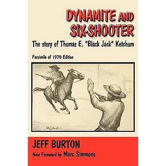 Dynamite and SixShooter by Burton & Jeff