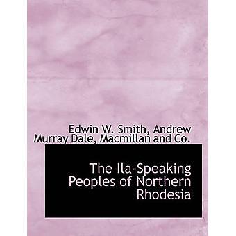 De Ilasprekende volkeren van Noord-Rhodesië door Edwin W Smith