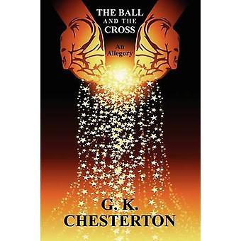 Der Ball und das Kreuz von G K Chesterton