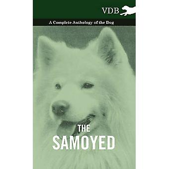The Samoyed  A Complete Anthology of the Dog by Various