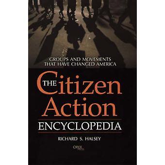 De burger actie encyclopedie groepen en bewegingen die Amerika door Halsey & Richard zijn gewijzigd