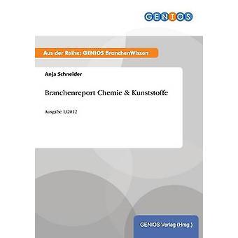Branchenreport Chemie  KunststoffeAusgabe 12012 by Schneider & Anja